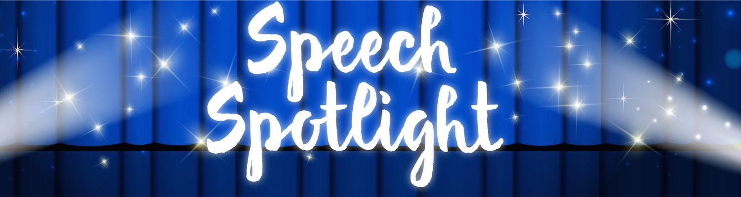 Speech Spotlight