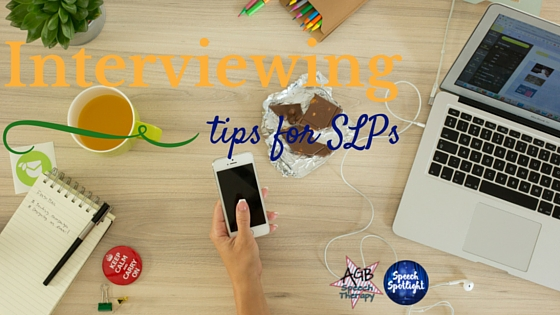 Interviewing tips for SLPs