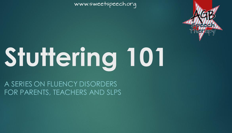Stuttering 101 Series